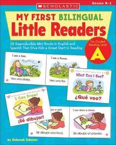 My First Bilingual Little Reader: Level A: 25 Reproducible Mini-books in English And Spanish That Give Kids a Gre...