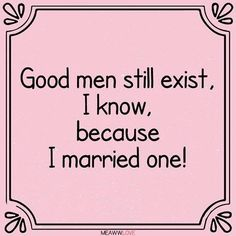And, the telling thing is - we are still married ; Anniversary Quotes For Husband, Love My Husband Quotes, I Love My Hubby, Love Of My Life, Awesome Husband, Romantic Anniversary, Love Images, Wife Quotes, Qoutes