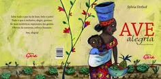 Ave Alegria - Editora Gaia. Poder ilustrar essa joia da Sylvia Orthof sobre a própria alegria... só resultou em alegria! Técnica utilizada: acrílico e pastel oleoso sobre papel.
