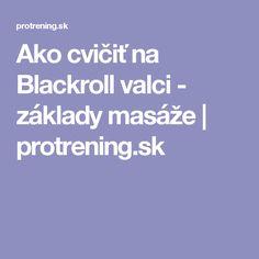 Ako cvičiť na Blackroll valci - základy masáže | protrening.sk