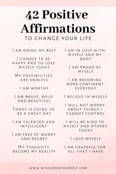 Change your life with these 42 affirmations. Affirmations will help you become the person you are destined to be. Change your life with these 42 affirmations. Affirmations will help you become the person you are destined to be. Daily Positive Affirmations, Positive Affirmations Quotes, Affirmation Quotes, Positive Mantras, Affirmations For Women, Healing Affirmations, Money Affirmations, Miracle Morning Affirmations, Self Esteem Affirmations