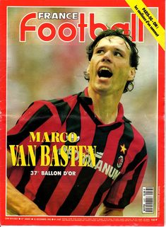 France Football magazine in Dec 1992 featuring Marco Van Basten of AC Milan on the cover. Marco Van Basten, Best Football Players, Football Cards, Baseball Cards, Ballon D'or, Everton Fc, France, Ac Milan, Graphic Design Posters