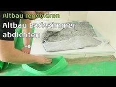 Sanieren Badezimmer Altbau - Holzboden richtig aufbauen und abdichten - YouTube