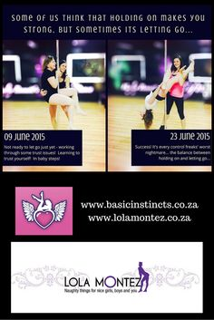 Pole dancing is the perfect balance between holding on and letting go. Join a class TODAY.  www.basicinstincts.co.za  www.lolamontez.co.za