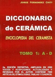 Diccionario de Cerámica: Tomo 1