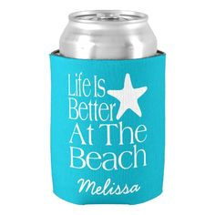 Life Is Better At The Beach Can Cooler #koozies