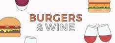 The Ultimate Guide to Pairing Burgers With Wine (INFOGRAPHIC)