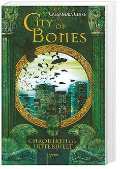 Chroniken der Unterwelt - City of Bones CASSANDRA CLARE
