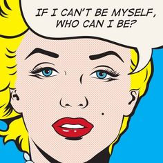"Comic Girls Say.. If I can't be myself who can I be? ""  #comic #popart #MarilynMonroe"