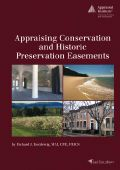 Appraising Conservation and Historic Preservation Easements available now at: http://www.appraisalinstitute.org/appraising-conservation-and-historic-preservation-easements/