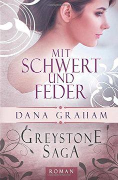 Greystone Saga: Mit Schwert und Feder von Dana Graham http://www.amazon.de/dp/1477622748/ref=cm_sw_r_pi_dp_lOKywb00VE4F9