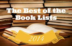 [A collection of best books of 2014 lists - we'll be updating continuously as more lists come out!] Adult Lists Amazon's Best Books of the Year: The Top 100 in Print Amazon's Best Books of 2014: Arts...