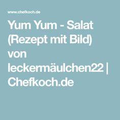 Yum Yum - Salat (Rezept mit Bild) von leckermäulchen22   Chefkoch.de
