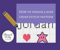 How to design a simple cross stitch pattern for kids or adults either by hand or using cross stitch design software such as MacStitch or WinStitch