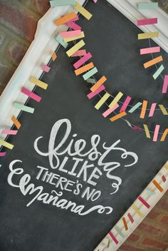 """fiesta like there's no manana"" DIY chalkboard frame"