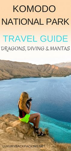 Komodo National Park Travel Guide- Dragons, Diving and Mantas.