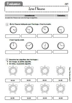 Voici une évaluation classique sur la lecture de l'heure au CE1. Vous pourrez trouver des activités et des fiches d'exercices dans le dossier Lecture de l'heure CP-CE1-CE2, ainsi que des jeux à imprimer. - evaluation-lire-l-heure-CE1.pdf Math Term, School Organisation, French Classroom, Teaching French, Preschool Worksheets, Learn French, Teaching Tips, Montessori, Curriculum