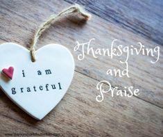 Key #6  Thanksgiving and Praise