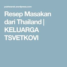 Resep Masakan dari Thailand   KELUARGA TSVETKOVI