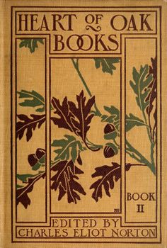 The heart of oak books Rev. edited by Charles Eliot Norton. Published 1906 by D. Heath & Co. in Boston, Mass . Table of Contents bk. Rhymes, jingles and fables bk. Fables and nursery tales bks. Fairy tales, narratives and poems bks. Book Cover Art, Book Cover Design, Book Design, Book Art, Illustration Art Nouveau, Book Illustration, Digital Illustration, Vintage Book Covers, Vintage Books