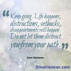 Keep going, do not allow anyone to distract you from you path.  #quote #quotes #quoteoftheday #dinakleiman