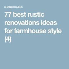 77 best rustic renovations ideas for farmhouse style (4)