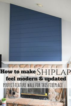How to make shiplap feel modern and updated with this feature wall on the fireplace. Step-by-step tutorial to create this look! Changing up this classic farmhouse look to blend with the coastal and contemporaneity home.