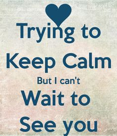 can't wait to see you - Google Search