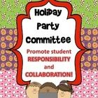 Promote student responsibility and collaboration with this Holiday Party Committee idea!   Do you ever have those holiday celebrations where all of...