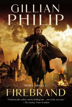 FIREBRAND (REBEL ANGELS, BOOK #1) BY GILLIAN PHILIP BOOK REVIEW