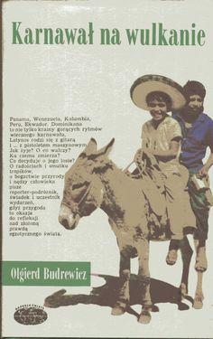 """""""Karnawał na wulkanie"""" Olgierd Budrewicz Cover by Mieczysław Kowalczyk Book series Naokoło Świata Published by Wydawnictwo Iskry 1980"""
