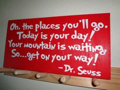 Dr Seuss Quote 'Oh the places you'll go' Wooden Sign by InitialYou, $19.95    This would be great over the front door.