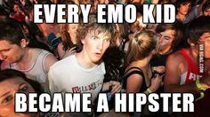 """""""I noticed this change in style from high school to college. I'm 21 and went to High School from 2007-2010."""" Yep, 98% of the scene/emo kids I went to high school with turned into hipsters!"""
