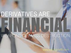 #Derivatives are #financial #weapons of mass #destruction... www.equityprofit.com
