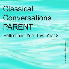 Classical Conversations Parent: Year 1 vs. Year 2