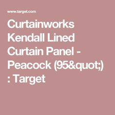 """Curtainworks Kendall Lined Curtain Panel - Peacock (95"""") : Target"""