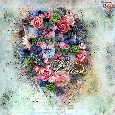 Mixed-media floral layout - 13arts #13arts #layout #mixedmedia #flowers #chipboard