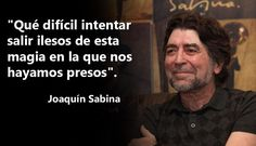 Joaquín Sabina es un cantante español de trova, en sus letras siempre habla del amor y lo complicada que son las relaciones.