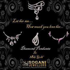 #Let_her_see..... #How_much_you_love_her..... #Look_beautiful_and_dazzling_as_you_adorn_with_exclusive_range_of_beautifully_designed_diamond_pendants_made_in_18_KT_Gold. #Sogani_Jewellers_Diamond_Pendants #Visit_Our_Store #Sogani_Jewellers  C-19, Vaishali