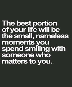 NAMELESS MOMENTS YOU SPEND SMILING- LIFE QUOTES
