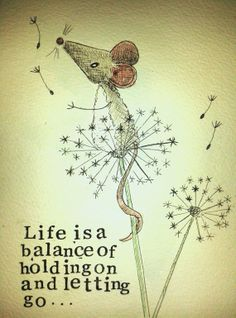 "Life is a balance of holding on and letting go by MyPaintedBear, £25.00. Size mount avg 10""x11""."