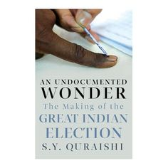 An Undocumented Wonder: The Great Indian Election by S. Forever Book, Best Selling Books, Nonfiction, This Book, Author, Indian, Non Fiction, Writers