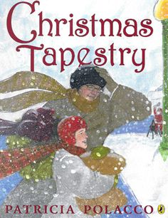 Christmas Tapestry by Patricia Polacco. Christmas books for kids. Christmas Books For Kids, Childrens Christmas, A Christmas Story, Christmas Pictures, Childrens Books, Christmas Ideas, Christmas Movies, Christmas Activites, Kid Books