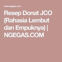 Resep Donat JCO (Rahasia Lembut dan Empuknya)   NGEGAS.COM