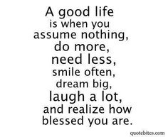 A good life!