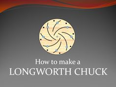 In this video I show step by step the making of a Longworth Chuck. At the end of the video, there is a sequence of slides detailing the process of marking th...