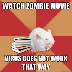 Watch zombie movie virus does not work that way Science Major Mouse Science Puns, Chemistry Jokes, Biology Jokes, Science Cartoons, Science Cat, Weird Science, Teaching Biology, Food Science, Life Science