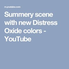 Summery scene with new Distress Oxide colors - YouTube