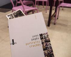 """""""Portraits crachés"""" de Yves Pagès éditions Verticales / dans le hall d'attente, à la musique... Paris, janvier 2014"""