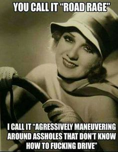 My driving style to a T ;)